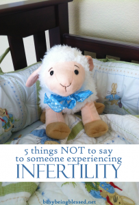 5 Things NOT to Say to Someone Experiencing Infertility