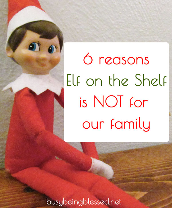 6 Reasons Elf on the Shelf is Not for Our Family