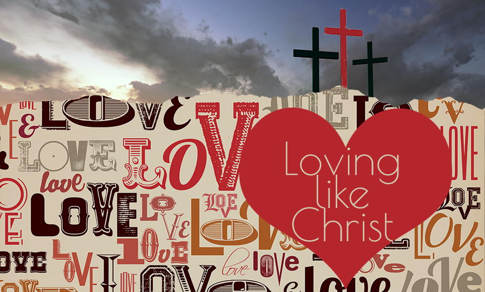 Loving like Christ