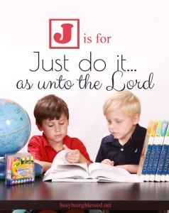 J is for Just do it…as unto the Lord (Off-site Guest Post)