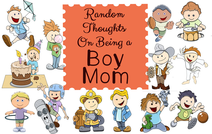 Random Thoughts on Being a Boy-Mom – with a Free Printable