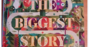 The Biggest Story :: How the Snake Crusher Brings Us Back to the Garden {Book Review}
