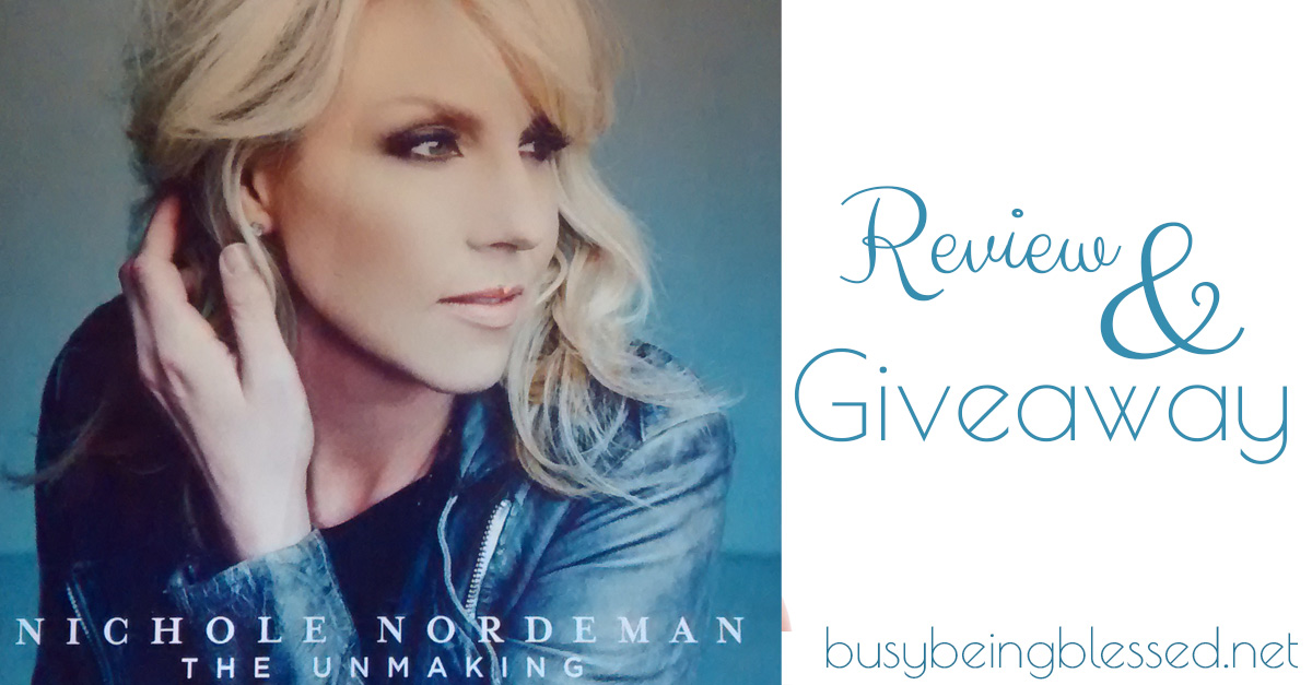 The Unmaking by Nichole Nordeman {Music Review}
