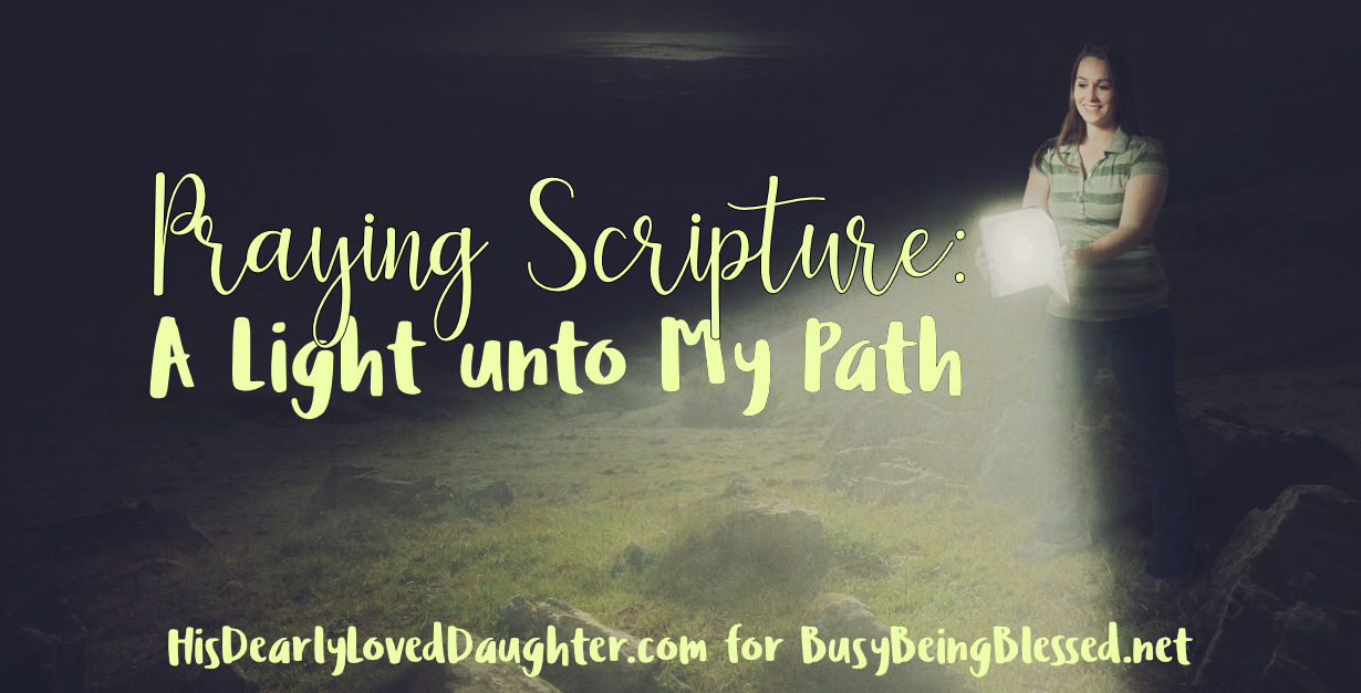 Praying Scripture: A Light unto My Path