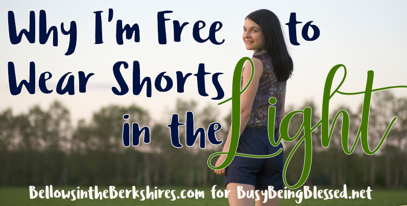 Why I'm Free to Wear Shorts in the Light