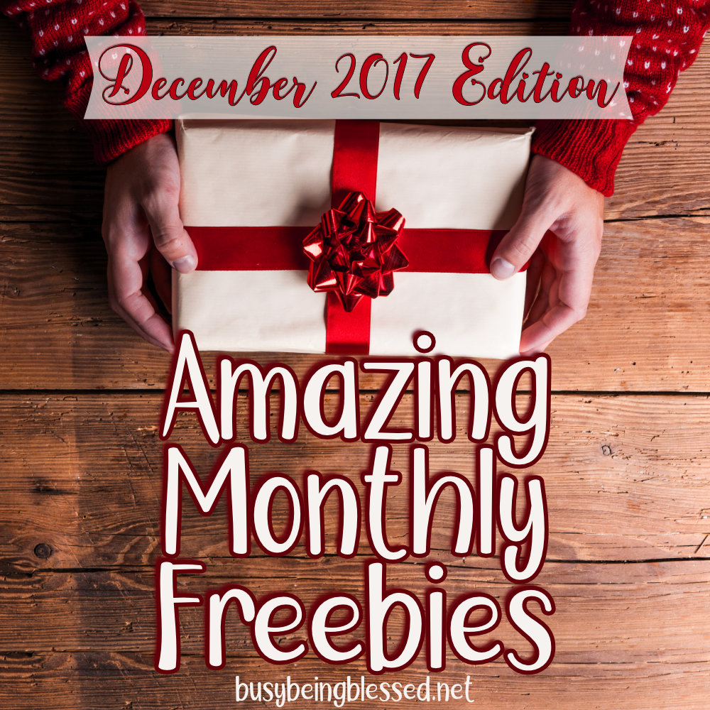 Amazing Monthly Freebies (12/2017)