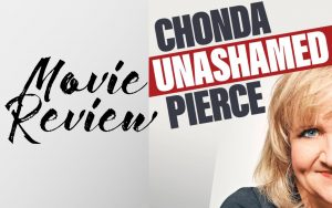 Chonda Pierce: Unashamed {Movie Review}