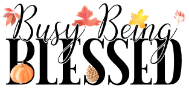 Busy Being Blessed - Autumn